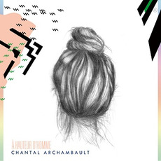 À hauteur d'homme mp3 Album by Chantal Archambault