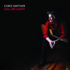 Call Me Lucky mp3 Album by Chris Smither