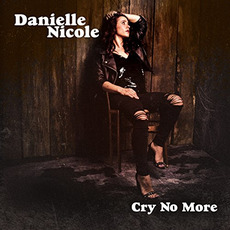 Cry No More mp3 Album by Danielle Nicole