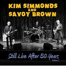 Still Live After 50 Years, Volume 1 mp3 Live by Kim Simmonds and Savoy Brown