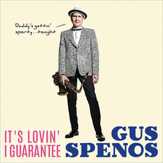 It's Lovin' I Guarantee mp3 Album by Gus Spenos