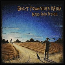 Hard Road To Hoe mp3 Album by Ghost Town Blues Band