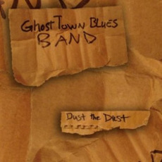 Dust The Dust mp3 Album by Ghost Town Blues Band