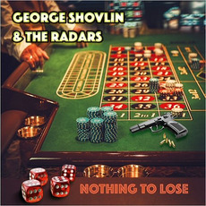 Nothing To Lose by George Shovlin & The Radars