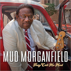 They Call Me Mud mp3 Album by Mud Morganfield