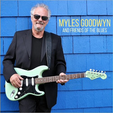 Myles Goodwyn And Friends Of The Blues mp3 Album by Myles Goodwyn