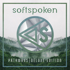 Pathways (Deluxe Edition) mp3 Album by Softspoken
