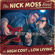 The High Cost Of Low Living mp3 Album by The Nick Moss Band