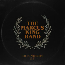 Due North EP mp3 Album by The Marcus King Band