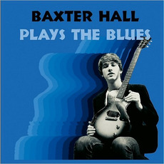 Baxter Hall Plays The Blues by Baxter Hall