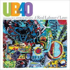 A Real Labour of Love mp3 Album by UB40 featuring Ali, Astro & Mickey