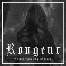 An Asphyxiating Embrace mp3 Album by Rongeur