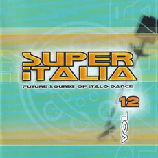 Super Italia, Vol. 12 by Various Artists