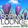 Spring Lounge 2015 (Sounds Like Sunshine)