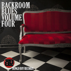 Bongo Boy Records: Backroom Blues, Volume Four by Various Artists
