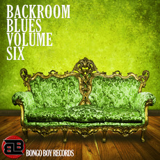 Bongo Boy Records: Backroom Blues, Volume Six by Various Artists