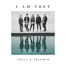 Trial & Triumph mp3 Album by I Am They