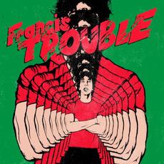 Francis Trouble by Albert Hammond, Jr.