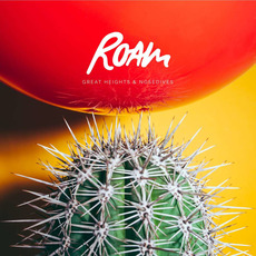 Great Heights & Nosedives mp3 Album by ROAM