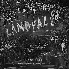 Landfall mp3 Album by Laurie Anderson & Kronos Quartet