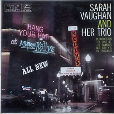 Sarah Vaughan at Mister Kelly's (Live) (Remastered) mp3 Live by Sarah Vaughan and Her Trio
