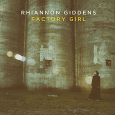 Factory Girl mp3 Album by Rhiannon Giddens