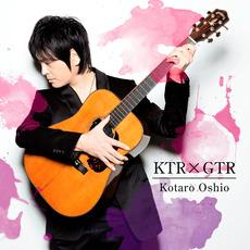 KTRxGTR mp3 Album by Kotaro Oshio (押尾コータロー)
