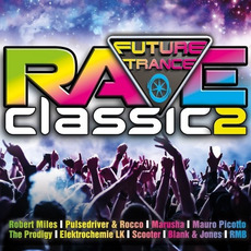 Future Trance: Rave Classics 2 mp3 Compilation by Various Artists