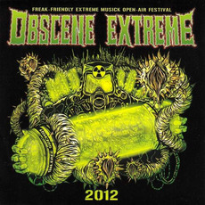 Obscene Extreme 2012 by Various Artists