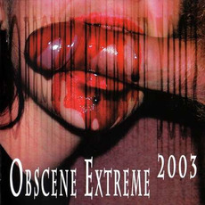 Obscene Extreme 2003 by Various Artists