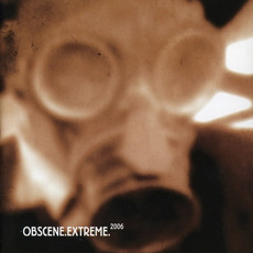 Obscene Extreme 2006 by Various Artists