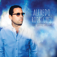 The Little Dream mp3 Album by Alfredo Rodríguez