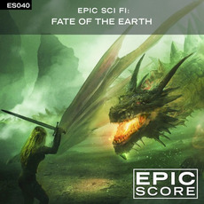 Epic Sci Fi: Fate of the Earth by Epic Score