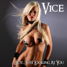 Hot...Just Looking At You (Re-Issue) mp3 Album by Vice (USA)
