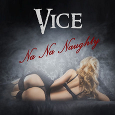 Na Na Naughty (Re-Issue) mp3 Album by Vice (USA)