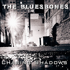 Chasing Shadows by The BluesBones