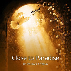 Close To Paradise mp3 Album by Mathias Fritsche