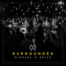 Surrounded (Live) mp3 Live by Michael W. Smith
