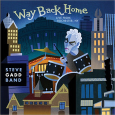 Way Back Home: Live From Rochester, NY mp3 Live by Steve Gadd Band