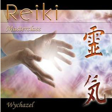 Reiki Masterclass mp3 Album by Wychazel