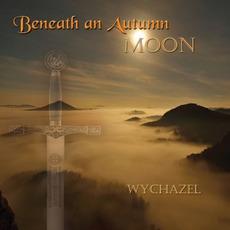 Beneath an Autumn Moon mp3 Album by Wychazel