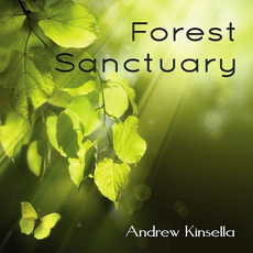 Forest Sanctuary mp3 Album by Andrew Kinsella