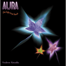 Aura: The Light That Heals mp3 Album by Andrew Kinsella