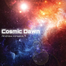 Cosmic Dawn mp3 Album by Andrew Kinsella