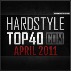 Fear.FM Hardstyle Top 40 April 2011 mp3 Compilation by Various Artists