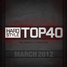 Fear.FM Hardstyle Top 40 March 2012 mp3 Compilation by Various Artists
