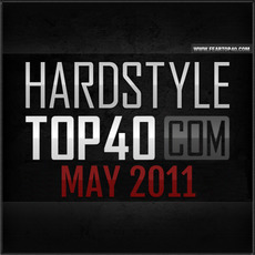 Fear.FM Hardstyle Top 40 May 2011 mp3 Compilation by Various Artists