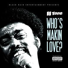 Who`s Makin Love? by II Tone