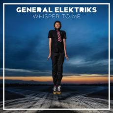 Whisper to Me by General Elektriks