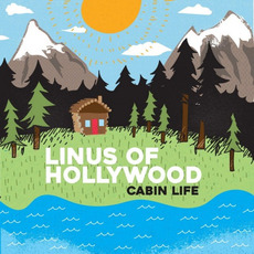 Cabin Life mp3 Album by Linus Of Hollywood